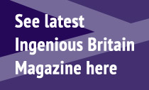  Ingenious Britain | The Latest Magazine